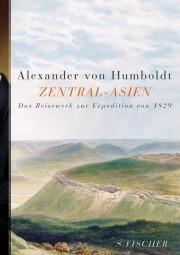 Alexander von Humboldt (Hrg: Oliver Lubrich) Zentral-Asien