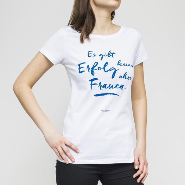 """Damen-T-Shirt """"Es gibt keinen Erfolg ohne Frauen"""""""
