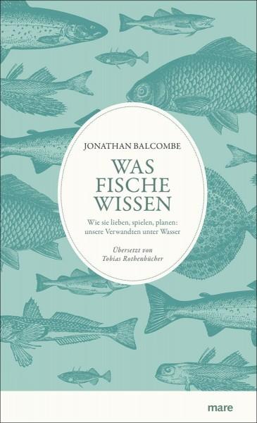 Balcombe, J: Was Fische wissen