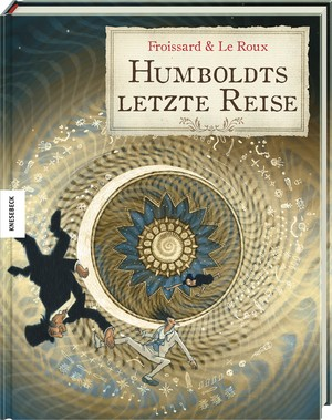 Froissard; Le Roux; Humboldts letzte Reise