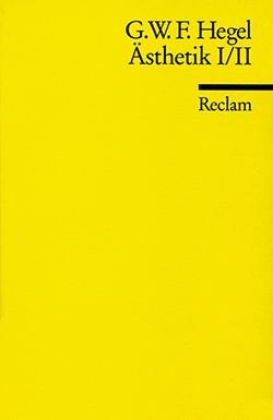 Hegel, G. W. F., Ästhetik I / II