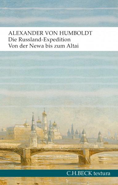 Alexander von Humboldt, die Russland-Expedition