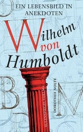 Nolte, Dorothee; Wilhelm von Humboldt. Ein Lebensbild in Anekdoten