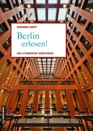 Hampp, Berlin erlesen! Eine literarische Schatzsuche