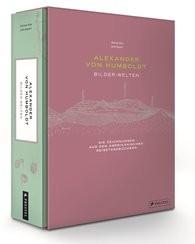 Alexander von Humboldt, Bilderwelten. Die Zeichnungen aus den Amerikanischen Reisetagebüchern