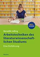Jeßing, Benedikt: Arbeitstechniken des literaturwissenschaftlichen Studiums