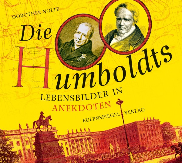 Die Humboldts, Lebensbilder in Anekdoten