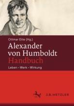 Alexander von Humboldt-Handbuch. Leben-Werk-Wirkung, Hg.: Ottmar Ette