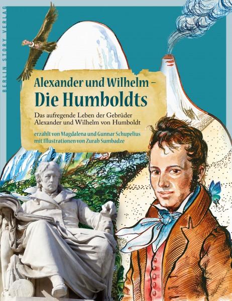 Schupelius, M. u. G.: Alexander und Wilhelm - Die Humboldts