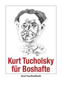 Tucholsky für Boshafte