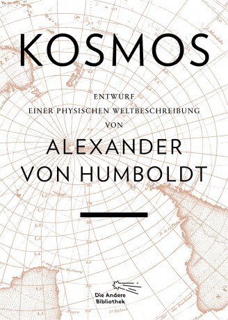 Humboldt, Alexander von, Kosmos. Entwurf einer physischen Weltbeschreibung