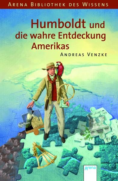 Venzke, Andreas, Humboldt und die wahre Entdeckung Amerikas