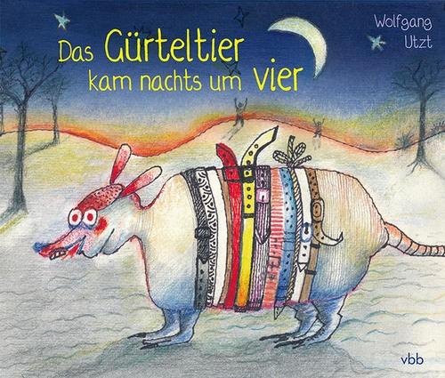 Utzt, Wolfgang, Das Gürteltier kam nachts um vier