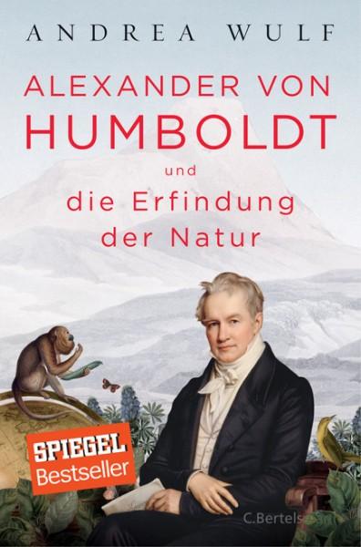 Wulf, Andrea; Alexander von Humboldt und die Erfindung der Natur