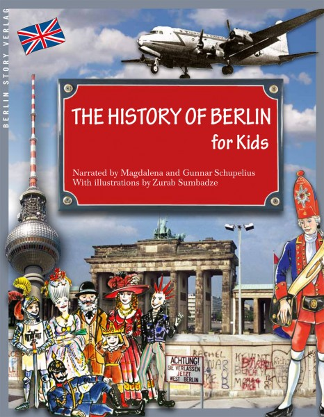 Schupelius M. u. G.: History of Berlin for Kids