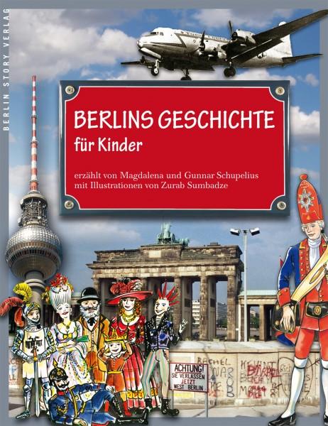 Schupelius, M. u. G.: Berlins Geschichte für Kinder