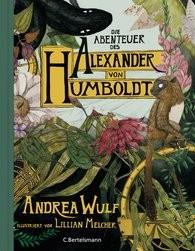 Alexandra Wulf, Die Abenteuer des Alexander von Humboldt. Eine Entdeckungsreise