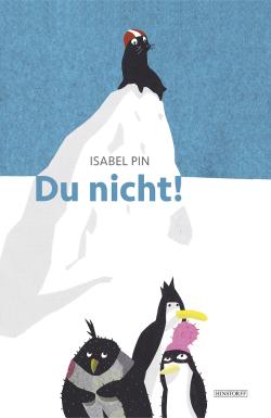 Isabel Pin, Du nicht!