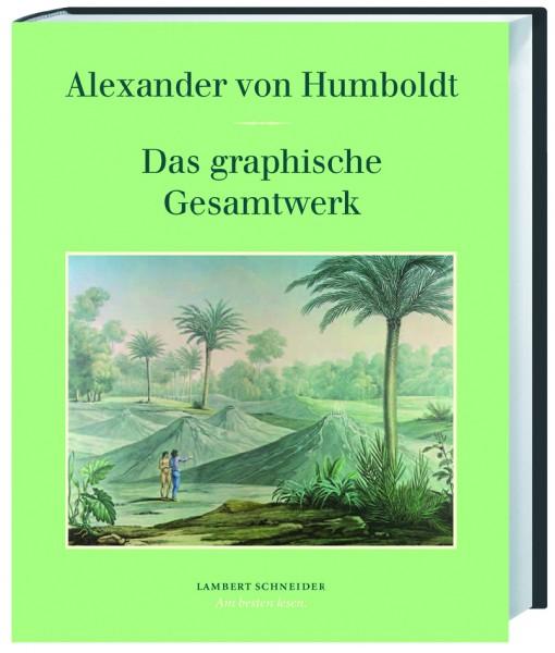 Humboldt, Alexander von; Das graphische Gesamtwerk