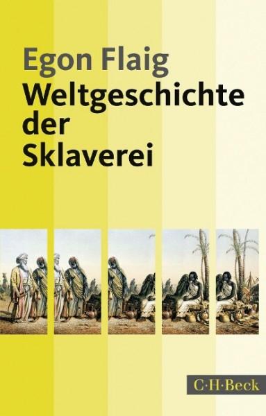 Flaig, Egon; Weltgeschichte der Sklaverei