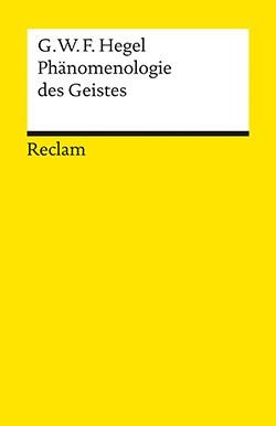 Hegel, G. W. F., Phänomenologie des Geistes