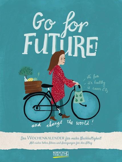 Go for future - Der Wochenkalender für mehr Nachhaltigkeit 2022