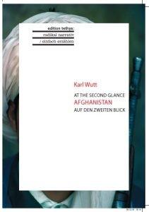 Karl Wutt, At the Second Glance - Afghanistan - auf den zweiten Blick